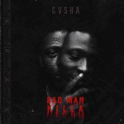 Cvsha  Album: Bad Man Killa Casha nous revient avec un cet opus intitulé Bad Man Killa..... Un album de rap hardcore et de trap. Du très très lourd!!!